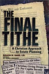 The Final Tithe  A Christian Approach to Estate Planning PDF