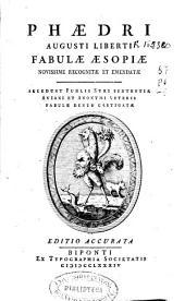 Phaedri Augusti liberti Fabulae Aesopiae: novissime recognitae et emendatae. Accedunt Publii Syri Sententiae, Aviani et anonymi veteris Fabulae denuo castigatae