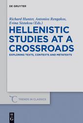 Hellenistic Studies at a Crossroads: Exploring Texts, Contexts and Metatexts