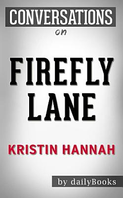 Firefly Lane: A Novel By Kristin Hannah | Conversation Starters