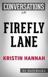 Firefly Lane A Novel By Kristin Hannah Conversation Starters PDF