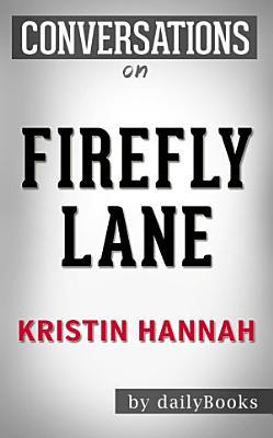 Firefly Lane  A Novel By Kristin Hannah   Conversation Starters