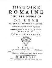 Histoire Romaine Depuis La Fondation De Rome Jusqu'À La Bataille D'Actium: C'est-à-dire jusqu'à la fin de la République, Volume0
