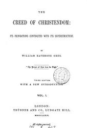 The Creed of Christendom: Its Foundations Contrasted with Its Superstructure, Volume 1