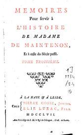 Mémoires pour servir à l'histoire de Mme de Maintenon et à celle du siècle passé. [Suivi de:] Lettres de Madame de Maintenon: Volumes1à2