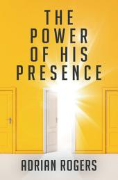 The Power of His Presence