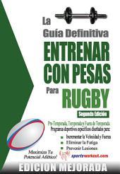 La guía definitiva - Entrenar con pesas para rugby: Edición mejorada