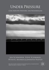 Under Pressure: Coal Industry Rhetoric and Neoliberalism