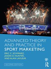 Advanced Theory and Practice in Sport Marketing: Edition 2