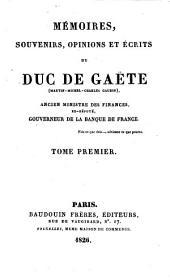 Mémoires, souvenirs, opinions et écrits du duc de Gaëte: Volume1
