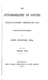 The Auto-biography of Goethe: Truth and Poetry, from My Own Life, Volume 1