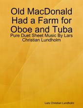 Old MacDonald Had a Farm for Oboe and Tuba - Pure Duet Sheet Music By Lars Christian Lundholm