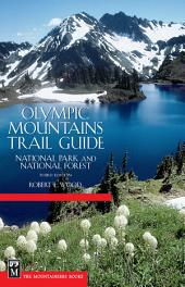 Olympic Mountains Trail Guide: National Park and National Forest, Edition 3