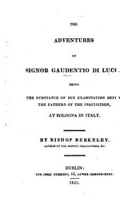 The adventures of Signor Gaudentio di Lucca: being the substance of his examination before the fathers of the Inquisition, at Bologna in Italy