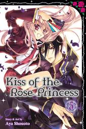 Kiss of the Rose Princess: Volume 3