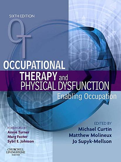 Occupational Therapy and Physical Dysfunction E Book PDF