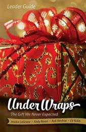Under Wraps Leader Guide: The Gift We Never Expected