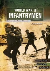 You Choose: World War II Infantrymen: An Interactive History Adventure