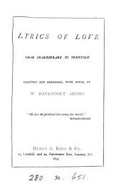 Lyrics of love, from Shakespeare to Tennyson, selected and arranged, with notes, by W.D. Adams