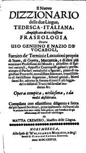 Das neue Dictionarium oder Wort-Buch in (italiänisch-teutscher und) teutsch-italiänischer Sprache