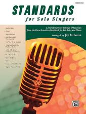 Standards for Solo Singers: 12 Contemporary Settings of Favorites from the Great American Songbook for Solo Voice and Piano