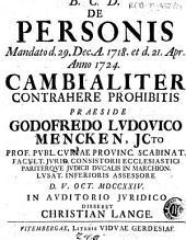 De personis mandato d. 29 Dec. a. 1718 et d. 21 Apr. anno 1724 cambialiter contrahere prohibitis