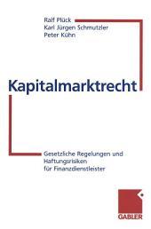 Kapitalmarktrecht: Gesetzliche Regelungen und Haftungsrisiken für Finanzdienstleister