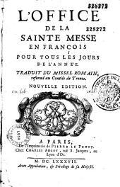 Office de la sainte messe en français pour tous les jours de l'année: traduit du missel romain