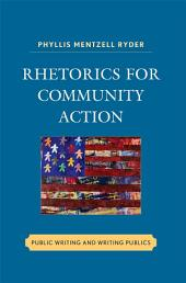 Rhetorics for Community Action: Public Writing and Writing Publics