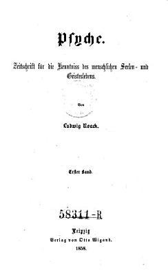 Psyche  Zeitschrift f  r die Kenntniss des menschlichen Seelen  und Geisteslebens von Ludwig Noack PDF