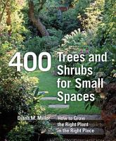 400 Trees and Shrubs for Small Spaces PDF