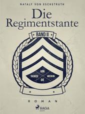 Die Regimentstante -: Band 2