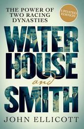 Waterhouse & Smith: The power of two racing dynasties