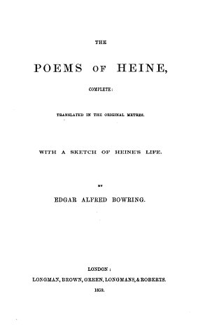 The Poems of Heine  complete  Translated in the original Metres