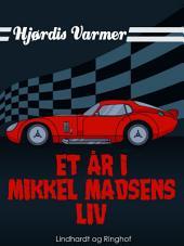 Et år i Mikkel Madsens liv