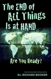 The End of All Things Is at Hand: Are You Ready?