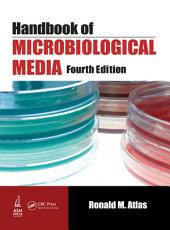 Handbook of Microbiological Media, Fourth Edition: Edition 4