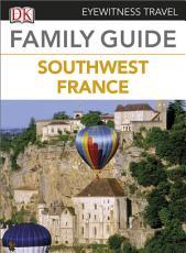 Eyewitness Travel Family Guide to France  Southwest France PDF