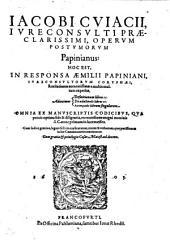 Operum posthumorum Papinianus: hoc est in Responsa Aemilii Papiniani ... Recitationes