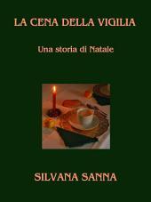 LA CENA DELLA VIGILIA - Una storia di Natale