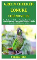 Green Cheeked Conure for Novices