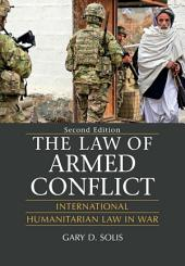 The Law of Armed Conflict: International Humanitarian Law in War, Edition 2