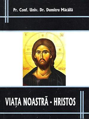 VIATA NOASTRA   HRISTOS PDF