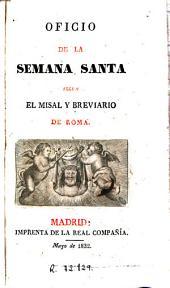 Oficio de la Semana Santa segun el misal y breviario de Roma