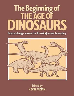 The Beginning of the Age of Dinosaurs PDF