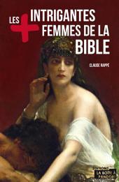 Les plus intrigantes femmes de la Bible: Essai