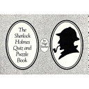 The Sherlock Holmes Quiz and Puzzle Book PDF