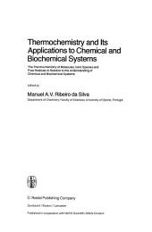 Thermochemistry and Its Applications to Chemical and Biochemical Systems: The Thermochemistry of Molecules, Ionic Species and Free Radicals in Relation to the Understanding of Chemical and Biochemical Systems
