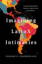 Imagining Latinx Intimacies