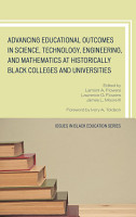 Advancing Educational Outcomes in Science  Technology  Engineering  and Mathematics at Historically Black Colleges and Universities PDF